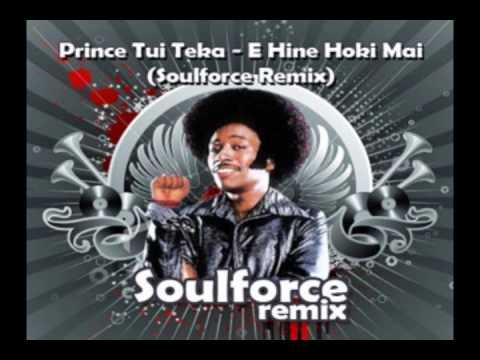 Prince Tui Teka - E Hine Hoki Mai (Soulforce Remix)