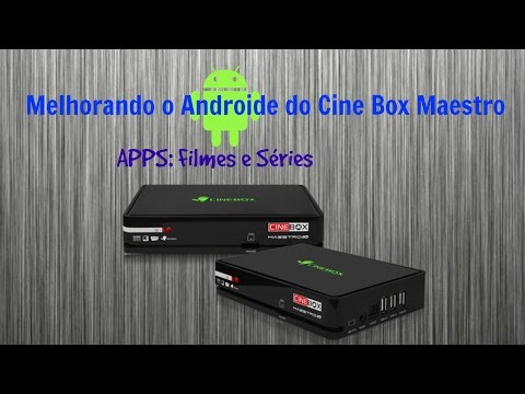 Melhorando O Android Do Cinebox Maestro: Instalando App Para Filmes e Séries
