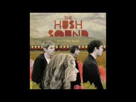 The Hush Sound - Love You Much Better