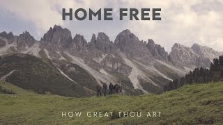 Home Free How Great Thou Art