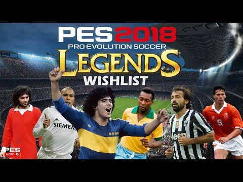 PES 2018 LEGENDS - Wishlist (DOWNLOAD LINKS IN DESCRIPTION)