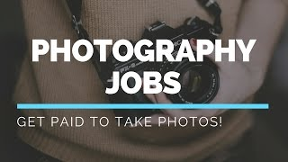 Photography Jobs | Get Paid To Take Photos!