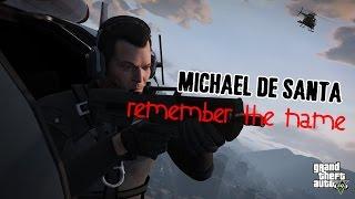 GTA 5 | MICHAEL DE SANTA | TRIBUTE | REMEMBER THE NAME
