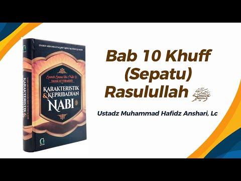 Bab 10 Khuff (sepatu) Rasulullah ﷺ - Ustadz Muhammad Hafizd Anshari, Lc