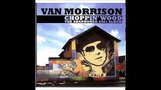 Watch Van Morrison Choppin