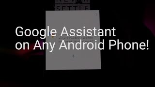 Get Google Assistant on any android phone [No Root] 🔥