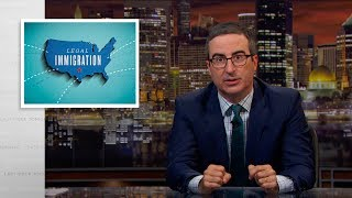 Legal Immigration: Last Week Tonight with John Oliver (HBO)
