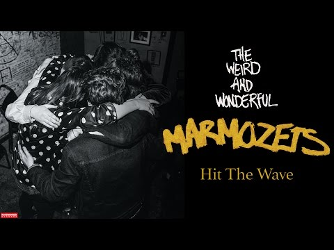Marmozets - Hit The Wave