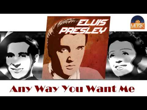 Elvis Presley - Anyway You Want Me