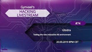 Hacking Livestream #74:  Ghidra