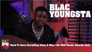 Blac Youngsta - Need To Have Everything Clean & Why I Eat With Plastic Utensils Only (247HH EXCL)