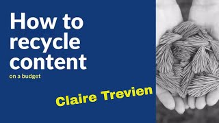 Work smart not hard | How to recycle your content on a budget