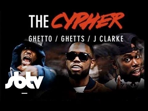 Ghetts - The Cypher (feat. Ghetto & J.Clarke)