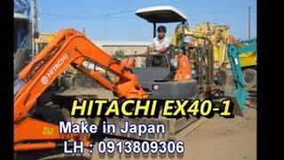 ( Đã Bán ) Máy xúc đào HITACHI EX40 -1 nhập khẩu trực tiếp từ Nhật Bản