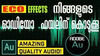 How To add Eco Effect In Adobe Audition!എങ്ങനെ നിങ്ങളുടെ വോയിസ് ന് ECHO EFFECTS നല്കാം