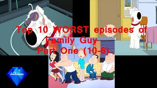 Top 10 WORST family guy episodes part 1 (10-6)