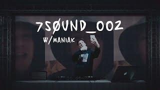 7SØUND_002 w/Maniak