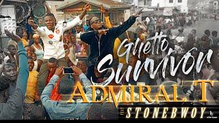 Admiral T Ft Stonebwoy Ghetto Survivor