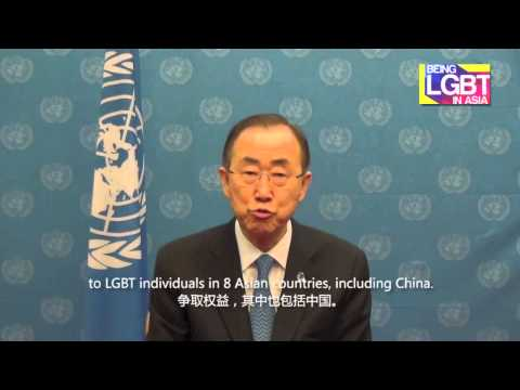 The UN Secretary General's Message for the Being LGBT in Asia Initiative