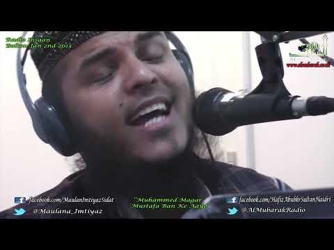 Exclusive ᴴᴰ Moulana Imtiyaz Sidat & Hafiz Abubkr Haidri ''muhammed Magar Mustafaa Bann Ke Aaye'' video