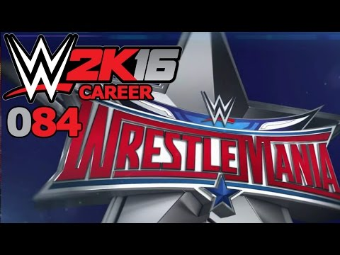 WWE 2K16 CAREER #084: LET'S TALK ABOUT: Wrestlemania 32 «» Let's Play WWE 2K16