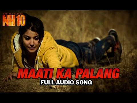 Maati Ka Palang | Full Audio Song | NH10