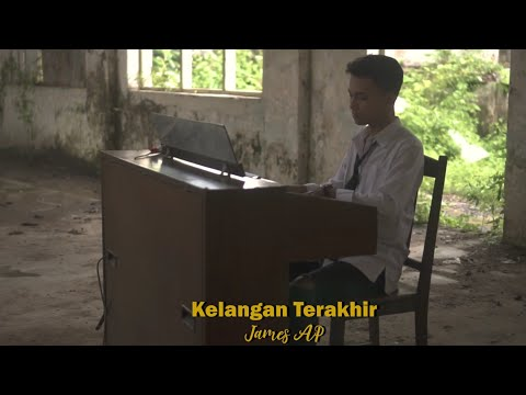 Download James AP - Kelangan Terakhir    Mp4 baru