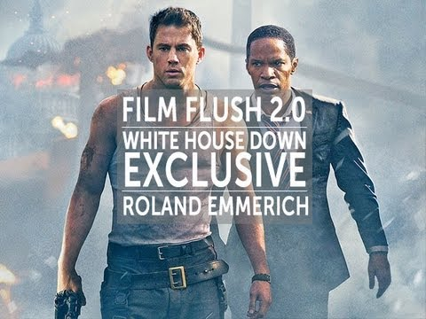 Film Flush 2.0 - 'White House Down' Exclusive With Roland Emmerich Pt. 1