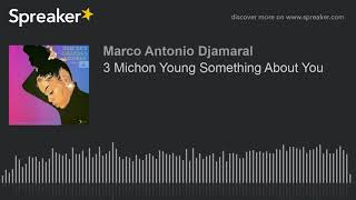 3 Michon Young Something About You (made with Spreaker)