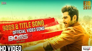 BOSS 2 TITLE SONG | JEET | AMIT | JEET GANNGULI | BENGALI FILM 2017