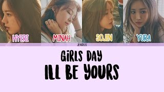 Girl's Day - I'll Be Yours [Eng/Rom/Eng] Color Coded Lyrics