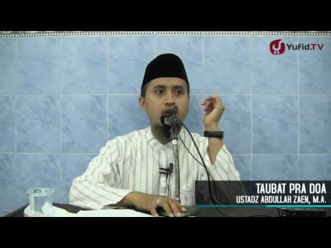 Kajian Islam: Taubat - Ustadz Abdullah Zaen, MA
