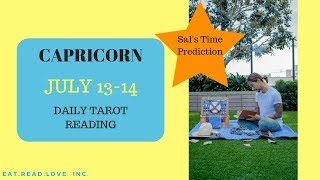 "CAPRICORN - "" GETTING WHAT YOU DESERVE! SAL'S TIME PREDICTION "" DAILY JULY 13-14 TAROT READING"