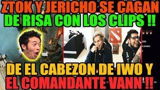 ZTOK REACCIONA A LOS CLIPS DE IWO | SE CAGA DE RISA JUNTO A JERICHO | DOTA 2