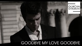Gökcan Sanlıman - Official Video - Goodbye my love Goodbye ft. Göksel (2010)