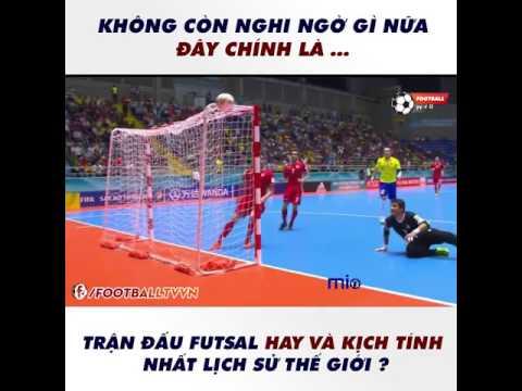 Trận Futsal hay nhất lịch sử thế giới