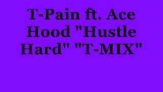 Watch T-pain Hustle Hard T-Mix video