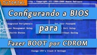 Como configurar a BIOS para dar BOOT por CD ROM
