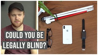 "Could You Be ""Legally Blind""?"