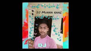 Ho munda DJ song... DJ munna raaz