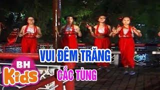 Liên Khúc Vui Đêm Trăng & Cắc Tùng ♫ Nhạc Thiếu Nhi Vui Nhộn