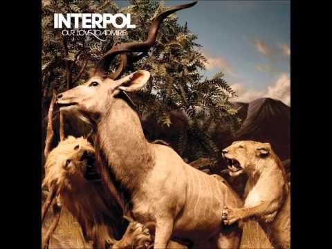 Our Love to Admire - Interpol (Full Album, High Quality)