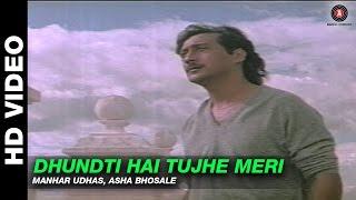 download lagu Dhundti Hai Tujhe Meri - Mera Dharam  Manhar gratis