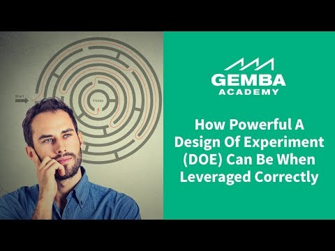Learn How Powerful a Design of Experiment (DOE) Can Be When Leveraged Correctly