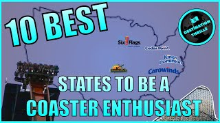 10 BEST States To Be A Roller Coaster Enthusiast!