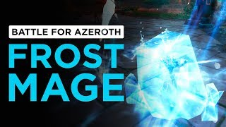 Frost Mage | WoW: Battle for Azeroth - Alpha [1st Pass]