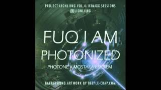 07. Fuq I Am PhoTonized (PhoTone x Mostafa Emgiem)