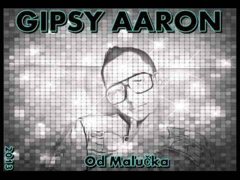 Gipsy Aaron - Od Malučka