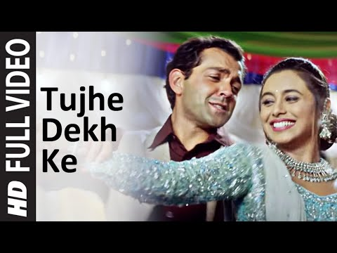 Tujhe Dekh Ke Full Song | Badal | Bobby Deol | Rani Mukherjee...