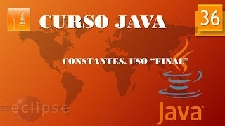 Curso Java. Constantes  Uso final. Vídeo 36
